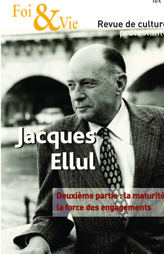 Jacques Ellul : la maturité, la force des engagements